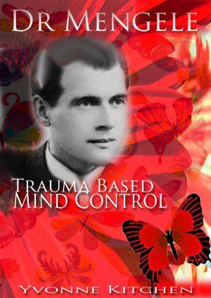 Dr Mengele Trauma Based Mind Control
