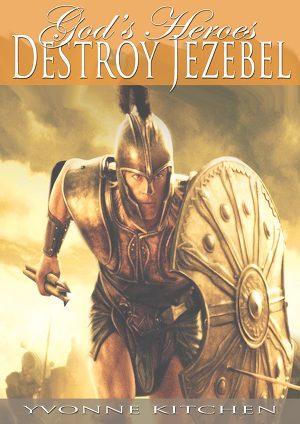 God's Heroes Destroy Jezebel