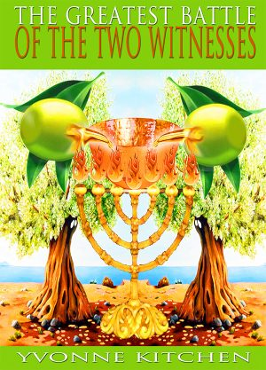 The Greatest Battle of the Two Witnesses