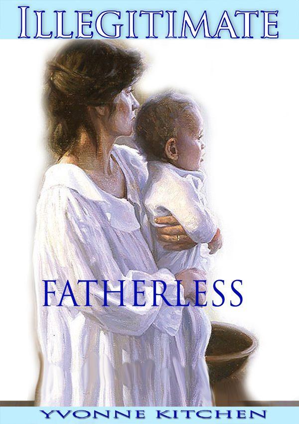 Illegitimate and Fatherless