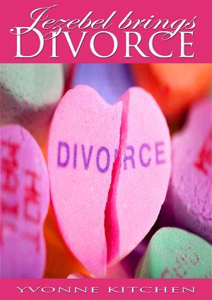 Jezebel Brings Divorce