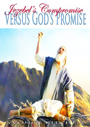 Jezebel's Compromise Verses God's Promise
