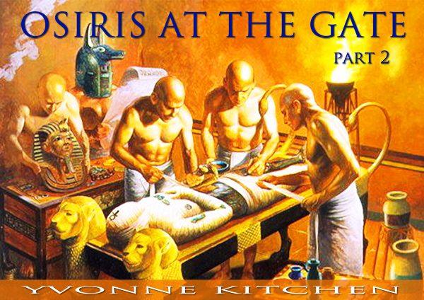 Osiris at the Gate - Part 2