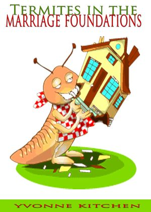 Termites in the Marriage Foundations