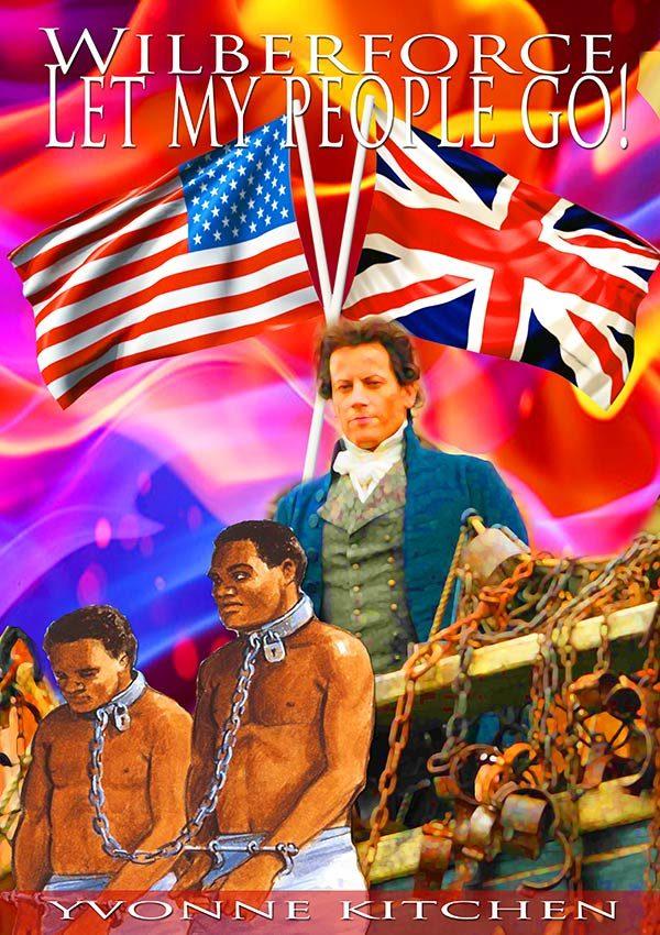 Wilberforce - Let My People Go!