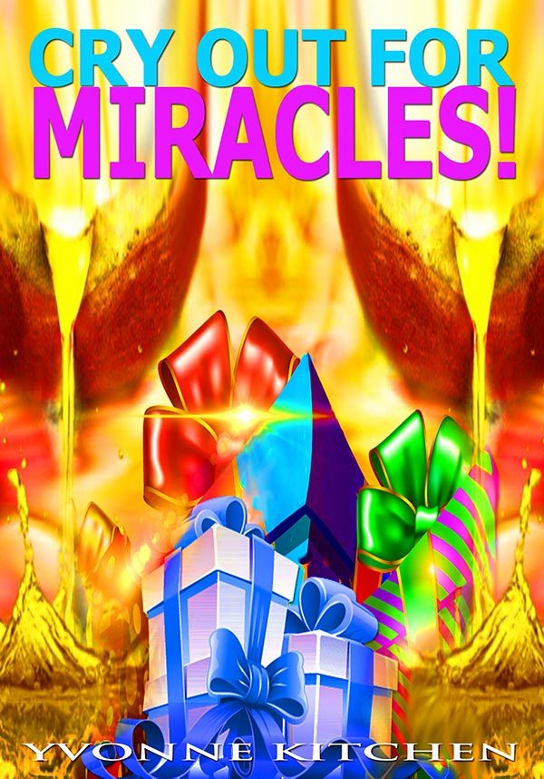 Cry out for Miracles!