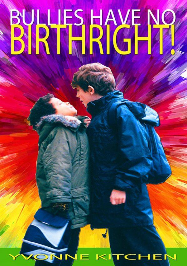 Bullies Have No Birthright