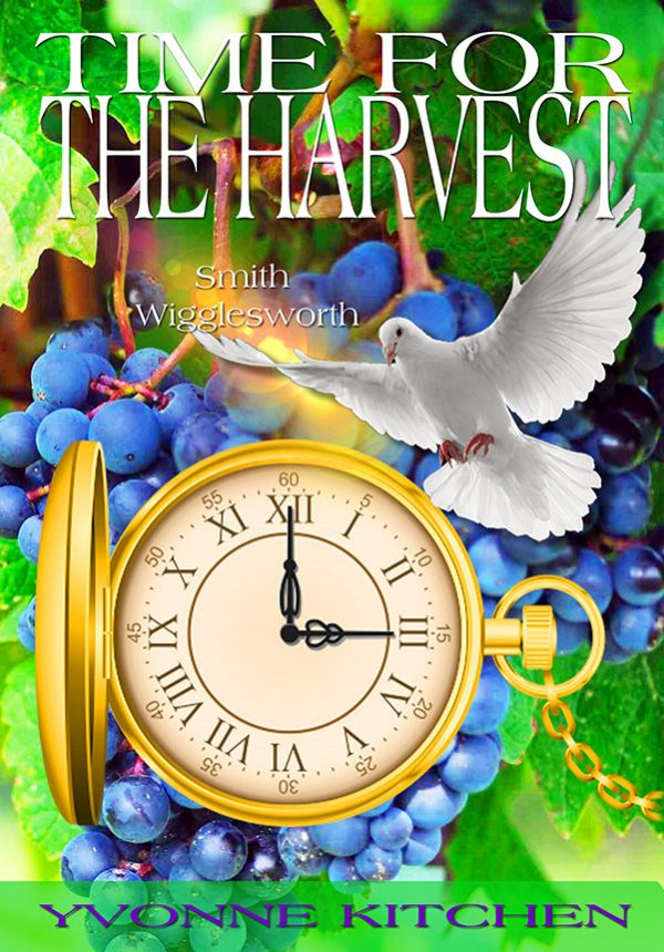 Time for the Harvest - Smith Wigglesworth